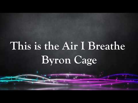 This is the Air I Breathe  Lyric Video Bryon Cage
