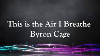 Video This is the Air I Breathe  Lyric Video Bryon Cage download MP3, 3GP, MP4, WEBM, AVI, FLV Agustus 2018