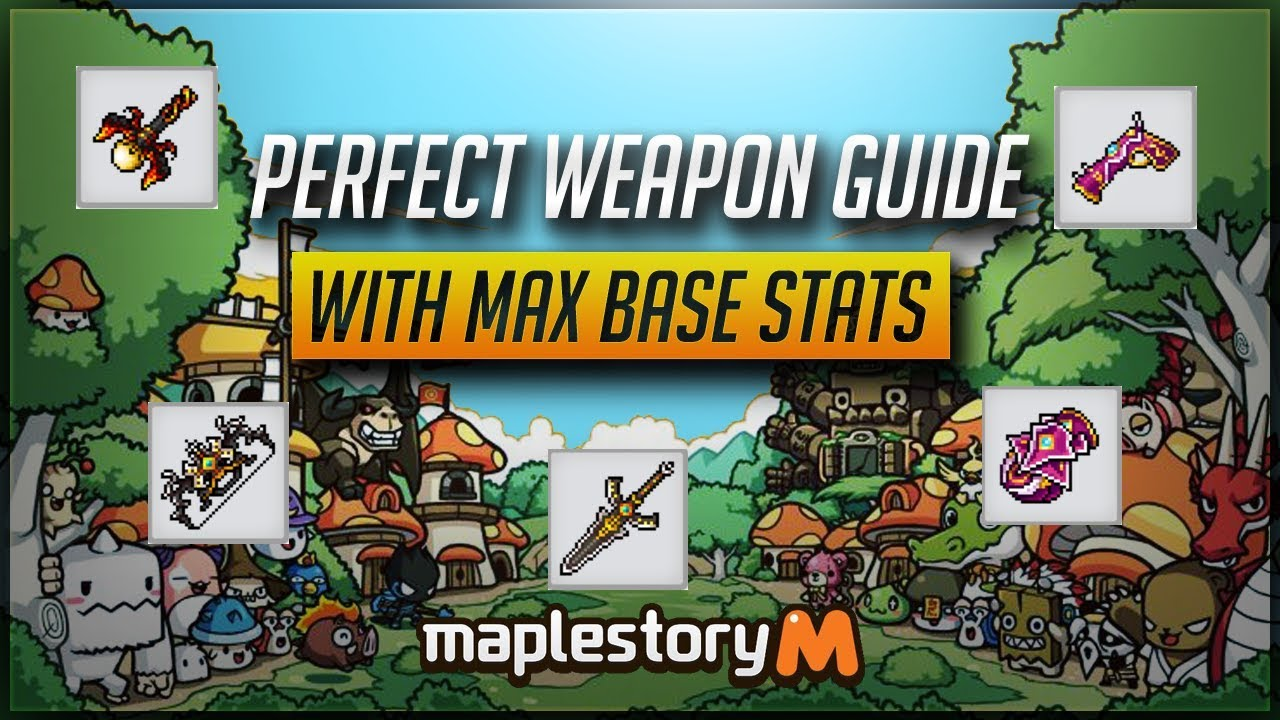 [MS] Perfect 'Max Base Stat' Weapon Guide!! Don't Invest In The Wrong  Weapon!!! [MapleStory M]