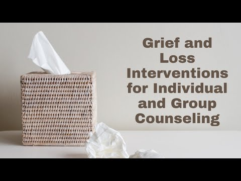 321  Grief And Loss Interventions For Individual And Group Counseling