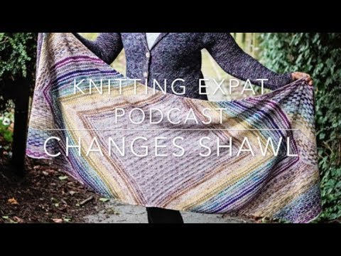Knitting Expat - The Changes Shawl - Intro