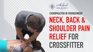 Crossfit Athlete Gets Full Body Adjustment (Neck, Back & Shoulder POP) With Chiropractor Friendswood