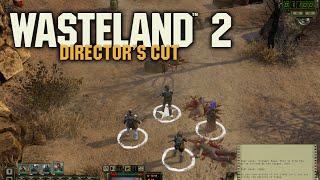 Wasteland 2: Director's Cut [Gameplay, PC]