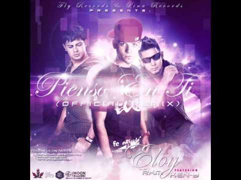 Eloy Ft. RKM & Ken-Y - Pienso En Ti (Official Remix)