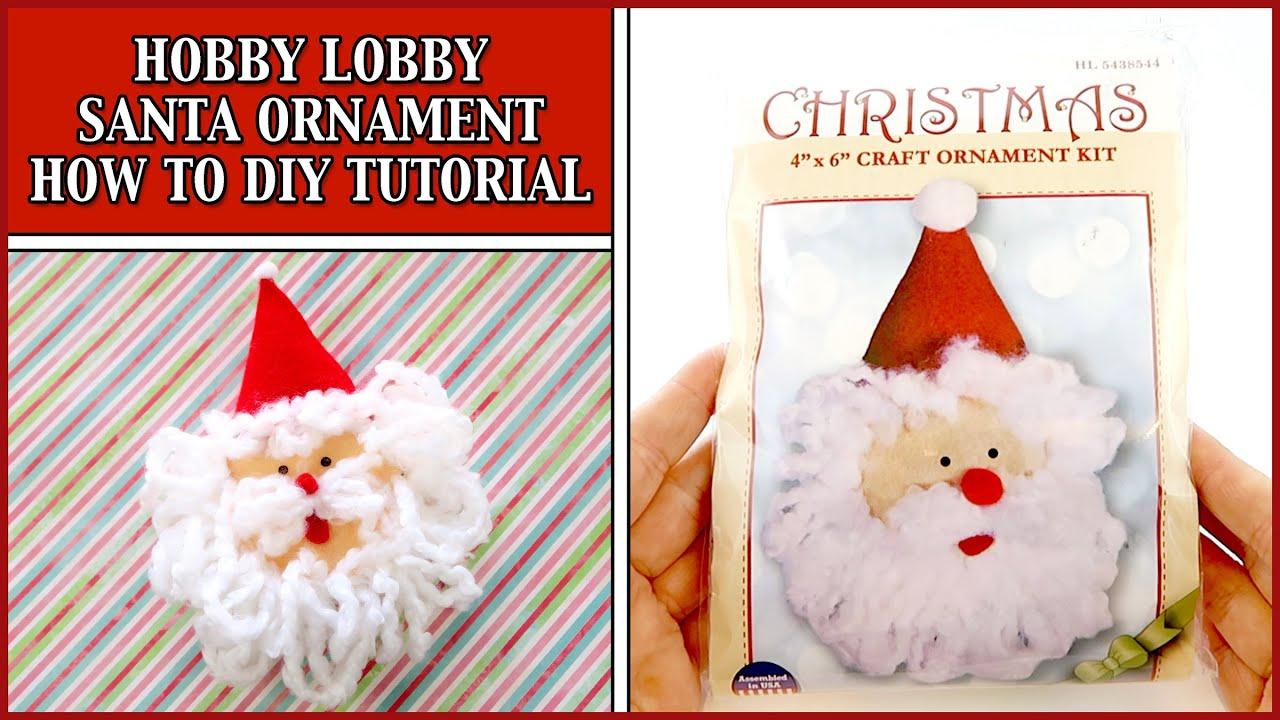 Christmas ornament craft kit - Hobby Lobby Santa Ornament Craft Kit How To Diy Tutorial