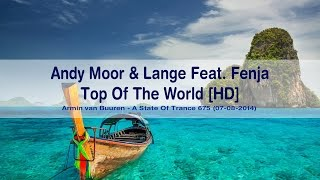 Andy Moor & Lange Feat. Fenja - Top Of The World [HD]