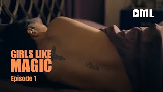 Girls Like Magic - Episode 1