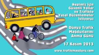 17 Kasim Dunya Trafik Magdurlarini Anma Gunu 2013 - World Day of Rememberance for Road Victims 2013