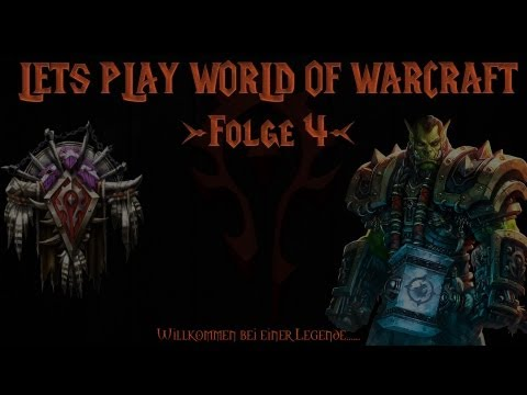 Lets Play World of Warcraft #04 - Unser Feind die Allianz