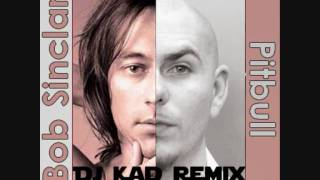 Bob Sinclar ft Pitbull - Rock the boat (Dj Kad remix)