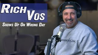 Rich Vos Shows Up on The Wrong Day   Jim Norton & Sam Roberts