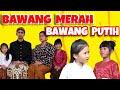 MOP KIDS - BAWANG MERAH BAWANG PUTIH