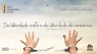 EBD -Capítulo XX da CFW - Da liberdade cristã e da liberdade de consciência.
