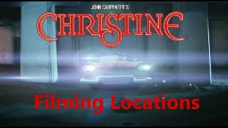 Christine 1983 John Carpenter ( Filming Location )