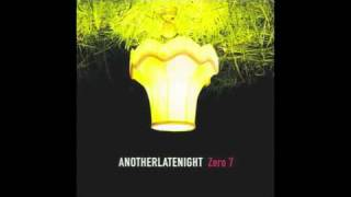 Zero 7 - Truth & Rights (Late Night Tales Cover)