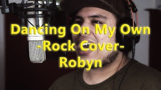Dancing on my own - Rock Cover - Robyn - Chris Chronos