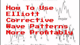 How To Use Elliott Corrective Wave Patterns More Profitably