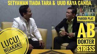 Setyawan Tiada Tara Motivator Humor Host Parodi DOKTER #TOP (TOkoh 'versi' PLAT AB)