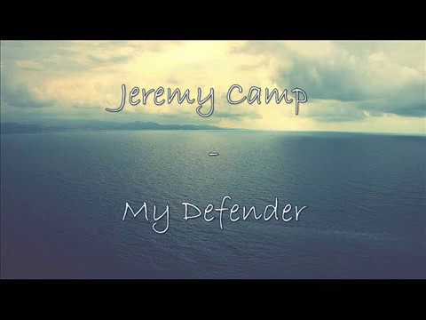Jeremy Camp - My Defender Lyrics Christian Music Video