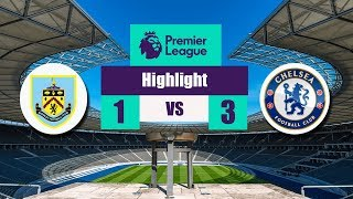 Burney vs Chelsea- 1-3 - All Goals & Extended Highlights - EPL 19/04/2018