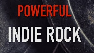 Powerful Indie Rock Music for Videos