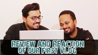 Reaction and Review Of Our First Vlog | The Idiotz