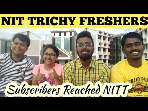 SUBSCRIBERS REACHED NIT TRICHY🔥| NIT Trichy FRESHERS 2018🔥| Motivation For JEE/NEET Aspirants🔥
