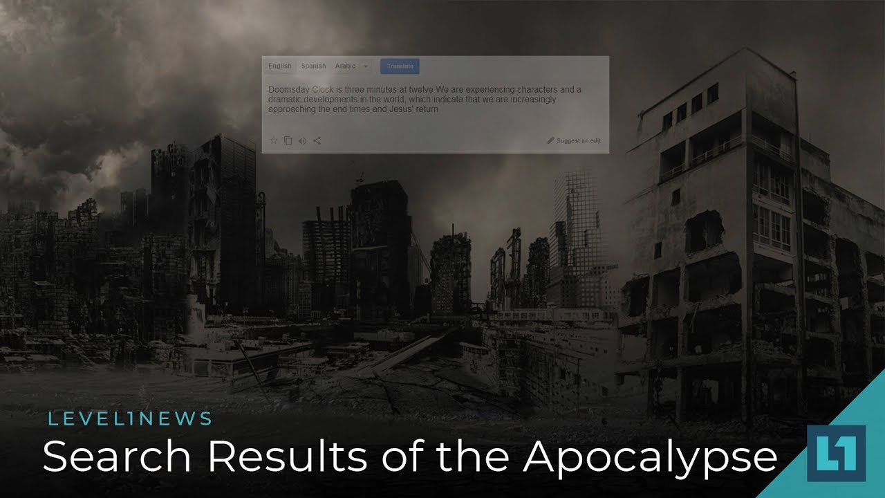 Level1 News July 27 2018: Search Results of the Apocalypse | Level