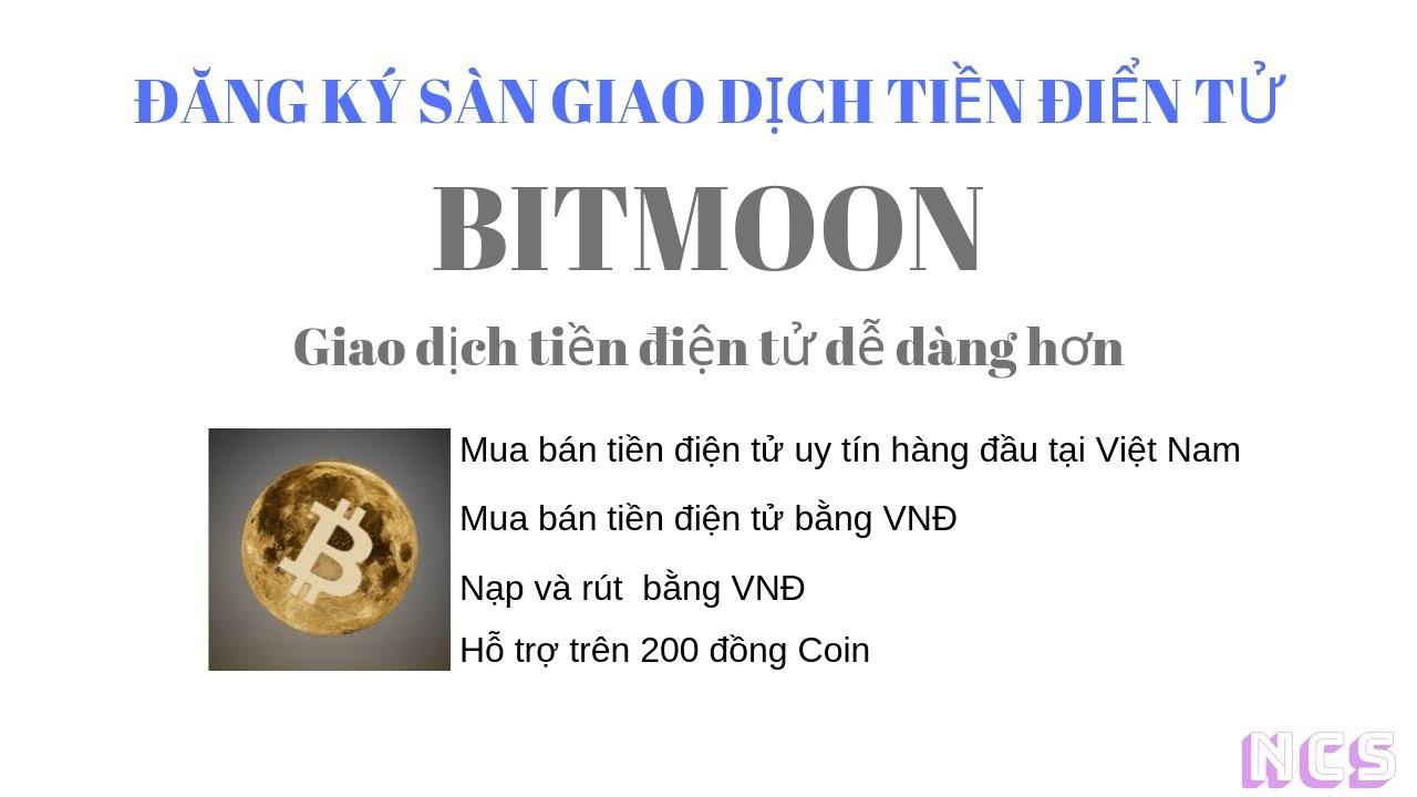 Giao dịch tiền điền tử bằng VNĐ, HD tạo tài khoản sàn Bitmoon mua bán Coin bằng tiền Việt Nam