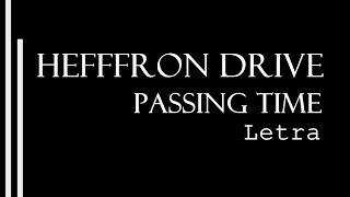Passing Time - HEFFRON DRIVE (Letra/Lyrics)