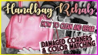 $14 COACH BAG REHAB - HOW TO CLEAN AND REPAIR DAMAGED CORNERS & COLOR MATCHING