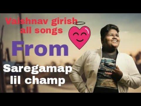 All Songs Of Vaishnav Girish || Saregamapa Lil Champs || everything about livea
