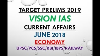 VISION IAS CURRENT AFFAIRS JUNE 2018 (ECONOMY):UPSC/STATE_PSC/RBI/SSC/RAILWAY