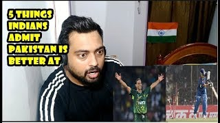 Indian Reacts 5 Things Indians admit Pakistan is better at