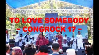 Gambar cover To Love Somebody  versi Keroncong (CONGROCK 17)