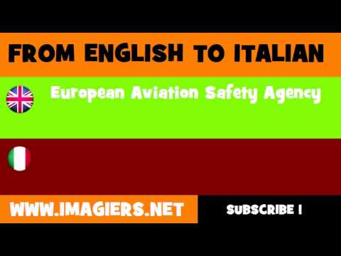 FROM ENGLISH TO ITALIAN = European Aviation Safety Agency