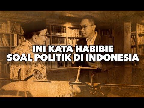 Ini Kata Bj Habibie Soal Politik Di Indonesia Aiman