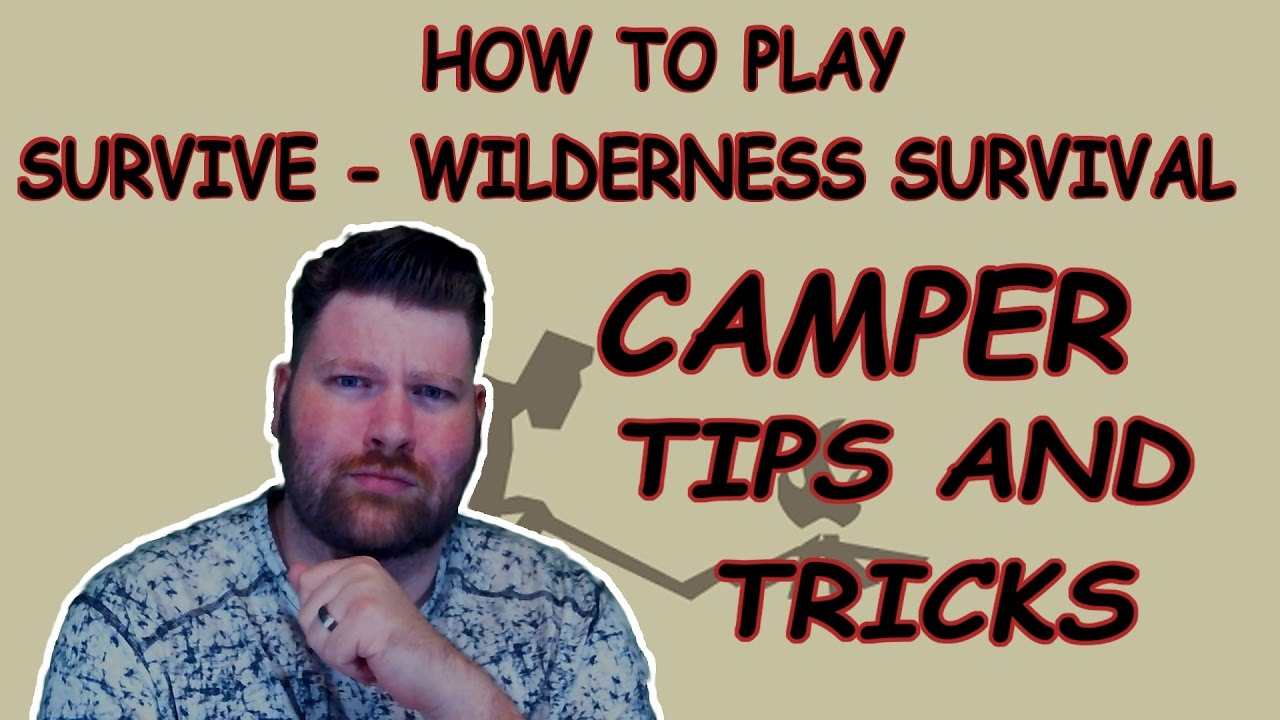 HOW TO PLAY SURVIVE – WILDERNESS SURVIVAL | CAMPER TIPS AND TRICKS
