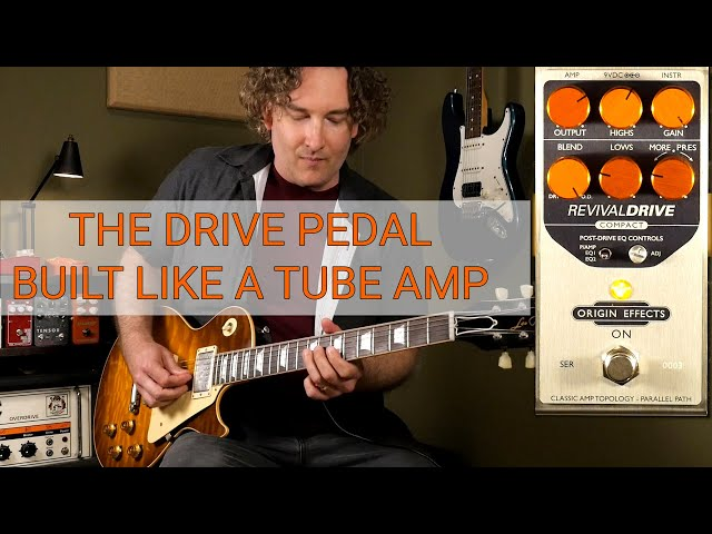 The Drive Pedal Built Like A Tube Amp: Origin Effects RevivalDRIVE Compact