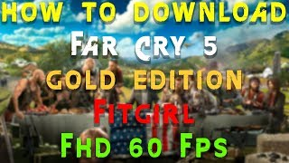 How To Download | FAR CRY 5 GOLD EDITION + 5 DLCS | Fitgirl Repack | FHD 60 FPS