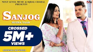 Sucha Yaar | Sanjog (Full Video) | Street boy | Next level Music | Latest Punjabi Songs 2019