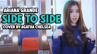 ariana grande side to side cover by agatha chelsea