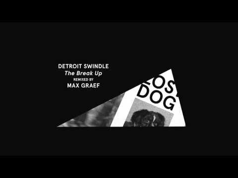 Detroit Swindle -  The Break Up (Max Graef remix)