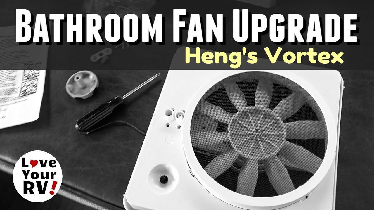 rv bathroom fan upgrade heng s vortex