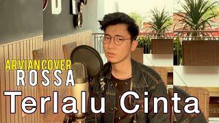 Download TERLALU CINTA - ROSSA (COVER ARVIAN)