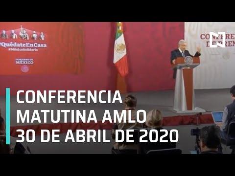 Conferencia matutina AMLO/ 30 de abril de 2020