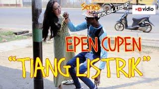 EPEN CUPEN 7 Mop Papua : TIANG LISTRIK