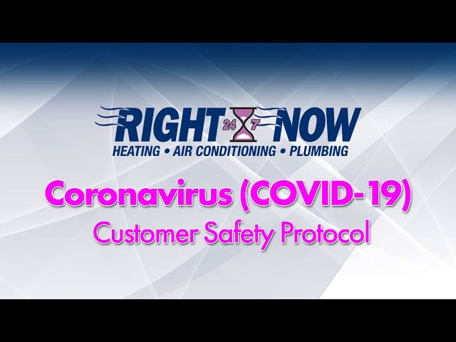 Coronavirus (COVID-19) Customer Safety Protocol - Right Now Heating and Air Conditioning
