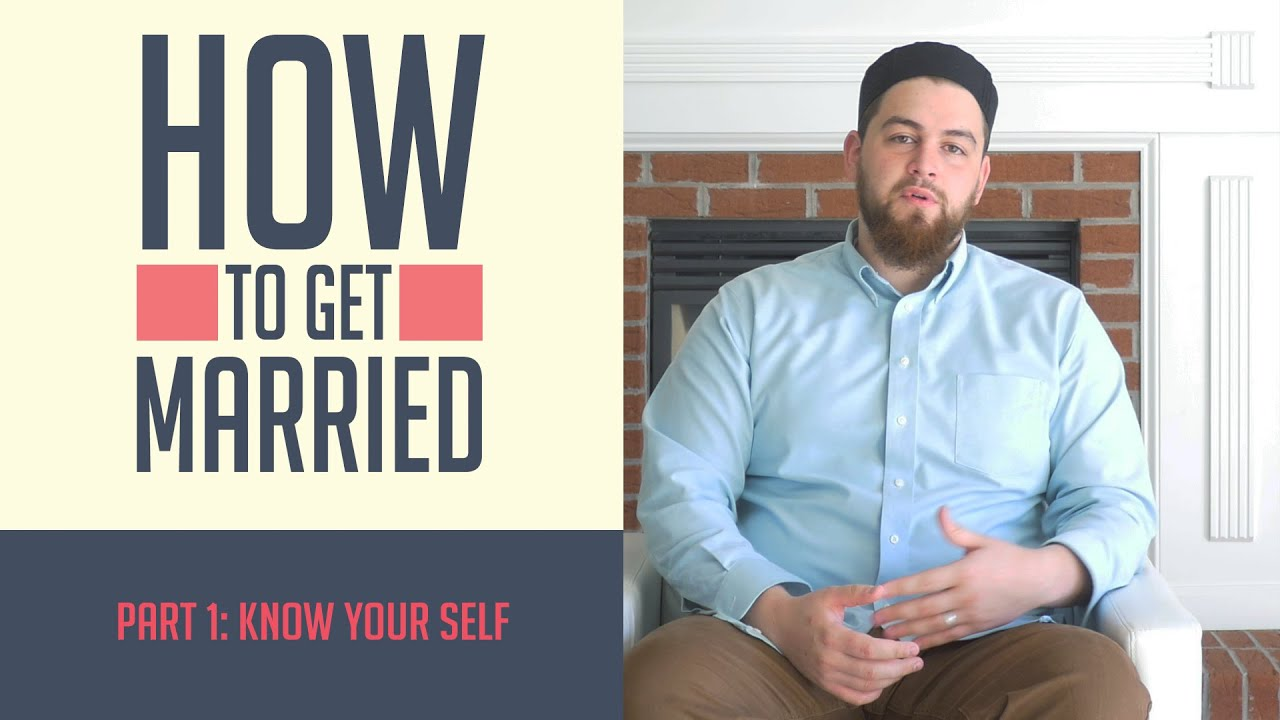 How to Get Married - Part 1: Know Your Self