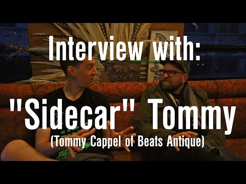 Interview with Tommy Cappel aka. Sidecar Tommy of Beats Antique